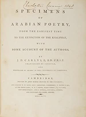Specimens of Arabian Poetry from the Earliest Time to the Extinction of the Khaliphat, With Some ...