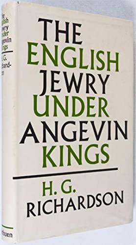 The English Jewry Under Angevin Kings: Richardson, H. G.