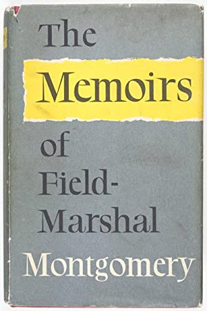 The Memoirs of Field-Marshal The Viscount Montgomery of Alamein [with original signed letter]: ...