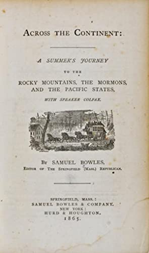 Across the Continent: A Summer's Journey to the Rocky Mountains, the Mormons, and the Pacific ...