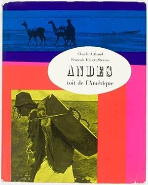 Andes, Toit de L'Amerique: Arthaud, Claude; Hebert-Stevens, François