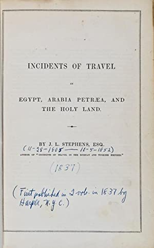 Incidents of Travel in Egypt, Arabia Petrea, and the Holy Land. (Vol.I)Incidents of Travel in ...