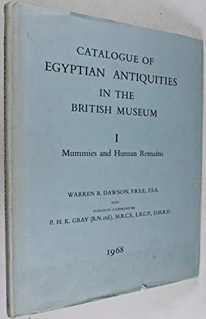 Catalogue of Egyptian Antiquities in the British Museum; I Mummies and Human Remains: Dawson, ...