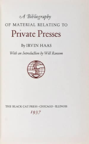 A Bibliography of Material Relating to Private Presses: Haas, Irwin