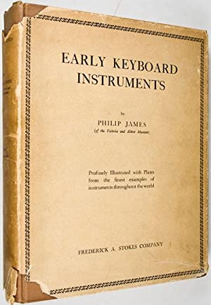 Early Keyboard Instruments From Their Beginnings To The Year 1820: James, Philip
