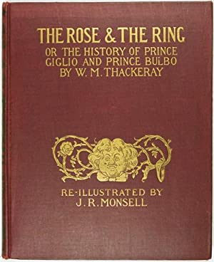 The Rose & The Ring or The History of Prince Giglio & Prince Bulbo: Thackeray, W.M.