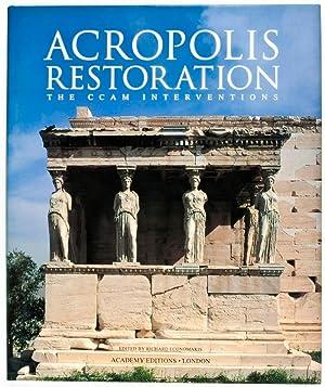 Acropolis Restoration: The CCAM Interventions: Economakis, Richard (Ed.)