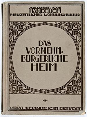 Handbuch neuzeitlicher Wohnungskultur: Das vornehm-bürgerliche Heim: Koch, Alexander