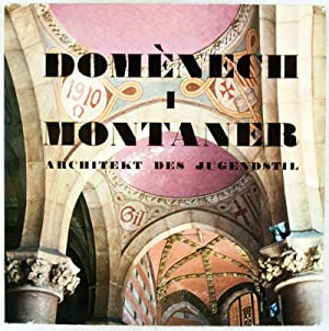Domènech i Montaner: Arquitecto del Modernismo, An Art Nouveau Architect, Architecte du ...
