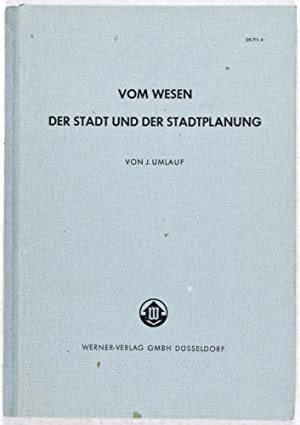 Vom Wesen der Stadt und der Stadtplanung: Umlauf, J.
