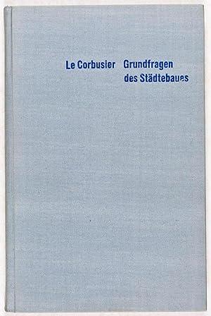 Grundfragen des Städtebaues: Le Corbusier