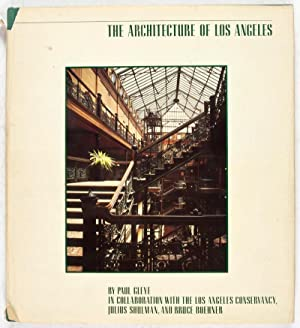 The Architecture of Los Angeles [SIGNED BY THE AUTHOR]: Gleye, Paul (Text); Julius Schulman and ...