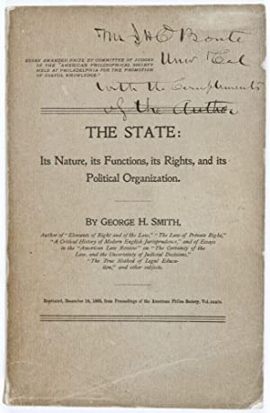 The State; Its Nature, its Functions, its Rights, and its Political Organization [INSCRIBED BY ...
