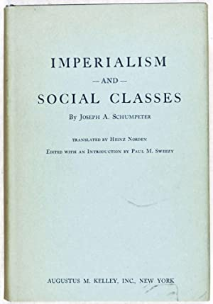 Imperialism and Social Classes: Schumpeter, Joseph A.; Heinz Norden (Translator); Paul M. Sweezy (...