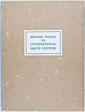 British Nylon in International Haute Couture Spring 1958: Kublin, Thomas; John Antill (...