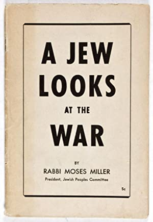 A Jew Looks at the War: Miller, Moses
