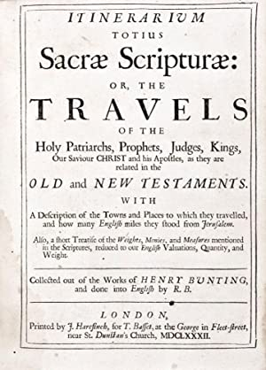 Itinerarium Totius Sacrae Scripturae or The Travels: Bunting, Henry