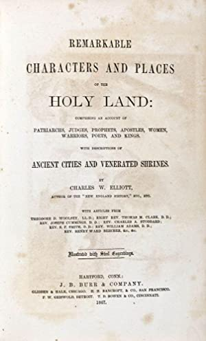 Remarkable Characters and Places of the Holy Land: Elliott, Charles W.