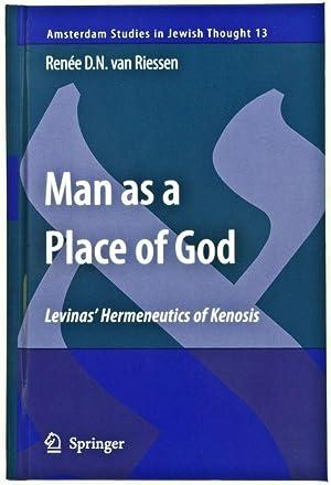 Man as a Place of God: Levinas' Hermeneutics of Kenosis [Amsterdam Studies in Jewish ...