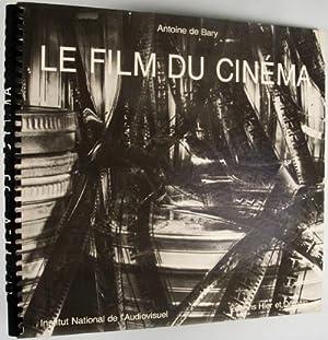 Le Film du Cinéma: Bary, Antoine de; Claude Michel Cluny; Jean-Paul Morel;