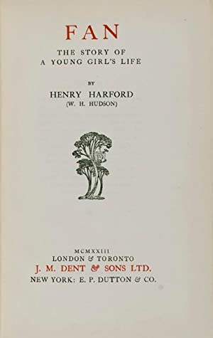 Fan: the Story of a Young Girl's Life: Harford, Henry (W. H. Hudson)