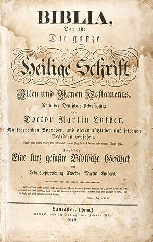 Biblia, Das ist: Die ganze Heilige Schrift Alten und Neuen Testaments. Nach der Deutschen ...