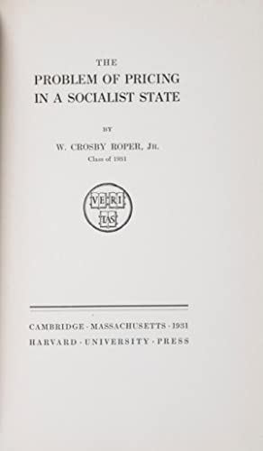 The Problem of Pricing in a Socialist State: W. Crosby Roper, Jr.