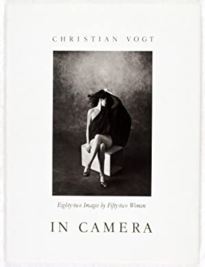 In Camera. Eighty-two images by fifty-two women: Vogt, Christian