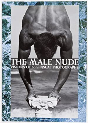 The Male Nude: Visions of 60 Sensual Photographs: Nakamura, Hiromi (Text); Joyce Tenneson, Tom ...