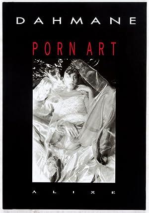 Porn Art: Dahmane; Gilles Néret (Preface); Chloë des Lysses (Postface)