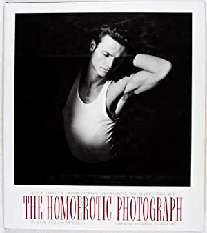The Homoerotic Photograph: Male Images From Durieu / Delacroix to Mapplethorpe: Ellenzweig, ...