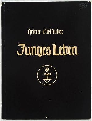 Junges Leben: Bilder aus dem Kinderland: Christaller, Helene (Text); Fritz Lometsch (Ed.); Franz ...