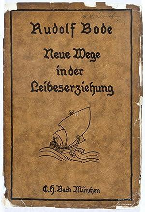 Neue Wege in der Leibeserziehung: Bode, Rudolf