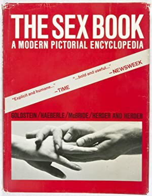 The Sex Book: A Modern Pictorial Encyclopedia: Goldstein, Martin; Erwin J. Haeberle (Text); Will ...