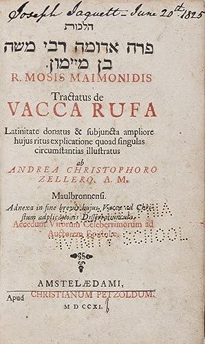 Halakhot Parah aduma [Hilkhot parah adumah] =R. Mosis Maimonidis Tractatus de vacca rufa : ...