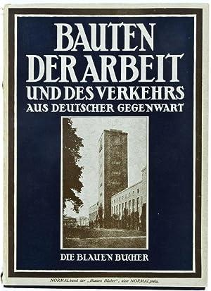 Bauten der Arbeit und des Verkehrs aus deutscher Gegenwart. Die Blauen Bücher: Müller-Wulckow,...