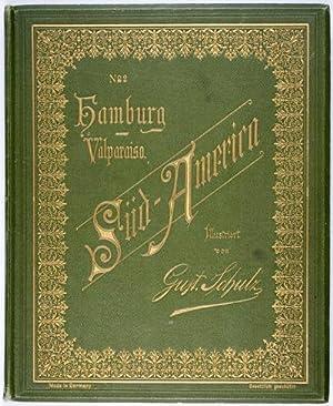 Hamburg-Valparaiso : Süd-America: Schulz, Gustav