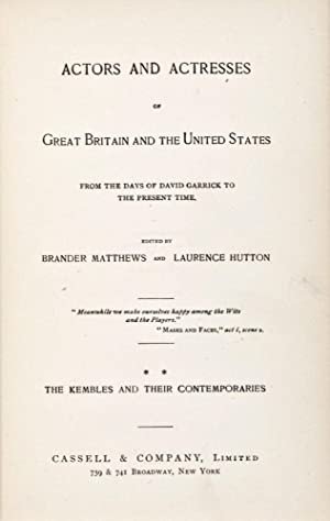 Actors and Actresses of Great Britain and the United States from the Days of David Garrick to the ...
