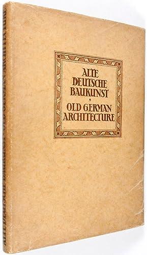 Alte deutsche Baukunst. Old German Architecture: Deutsche Baukunst des Mittelalters und der ...