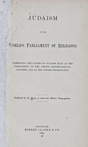 Judaism at the World's Parliament of Religions Comprising the Papers on Judaism Read at the ...