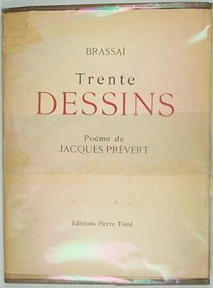 Trente Dessins: Brassai / Prevert, Jacques