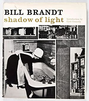 Shadow of Light. Introduction by Cyrill Conolly: Brandt, Bill