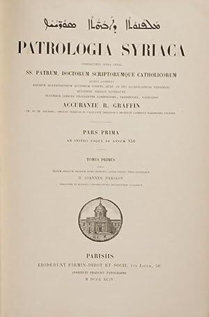 Patrologia Syriaca complectens opera omnia SS. Patrum, Doctorum Scriptorumque Catholicorum Quibus ...