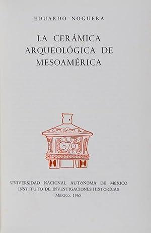 La Ceramica Arqueologica de Mesoamerica: Noguera, Eduardo