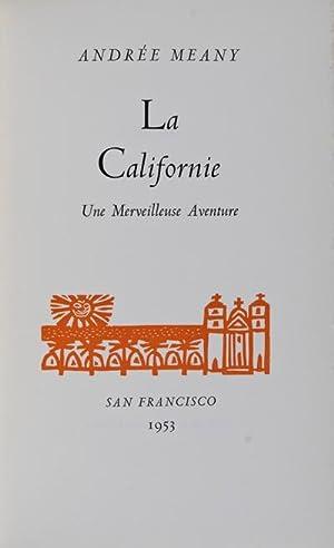 La Californie. Une Merveilleuse Aventure: Meany, Andree