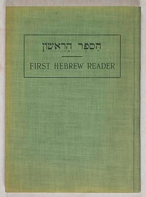 First Hebrew Reader: New and Improved Method: Goldin, Hyman E.; Bernard Isaacs; Benjamin N. ...