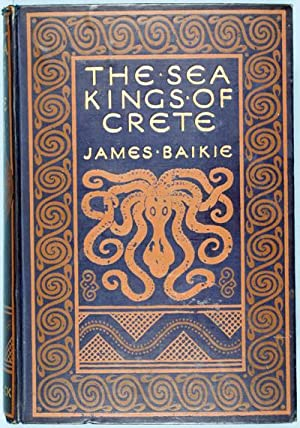The Sea-Kings of Crete: Baikie, James