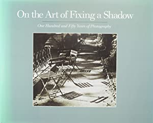 On the Art of Fixing a Shadow: Greenough, Sarah, Joel Snyder, David Travis and Colin Westerbeck