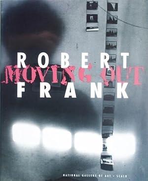 Robert Frank: Moving Out: Greenough, Sarah; Phillip Brookman