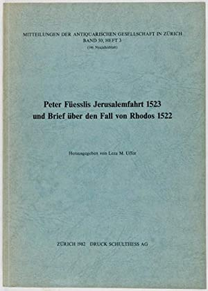 Peter Fusslis Jerusalemfahrt 1523 und Brief über den Fall von Rhodos 1522: Uffer, Leza (ed.)